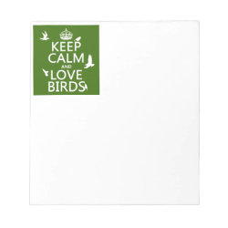 5.5' x 6' Notepad - 40 pages with Keep Calm and Love Birds design