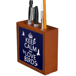 Desk Organizer with Keep Calm and Love Birds design