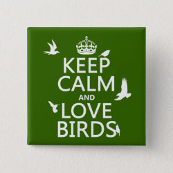 Square Button with Keep Calm and Love Birds design