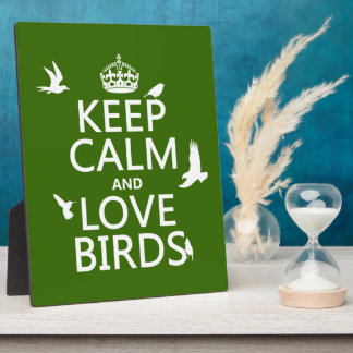 Keep Calm and Love Birds (any background color) Plaque