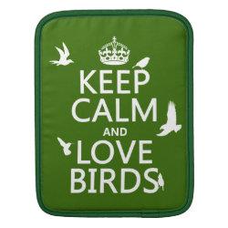 iPad Sleeve with Keep Calm and Love Birds design