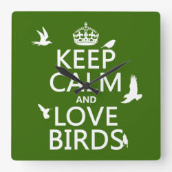 Square Wall Clock with Keep Calm and Love Birds design