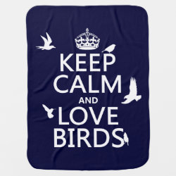 Baby Blanket with Keep Calm and Love Birds design