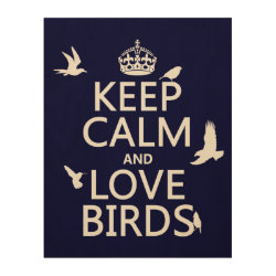 11'x14' Wood Canvas with Keep Calm and Love Birds design