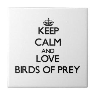 Keep calm and Love Birds Of Prey Tiles