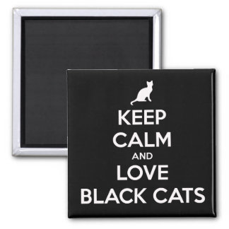 Keep Calm And Love Black Cats Magnet