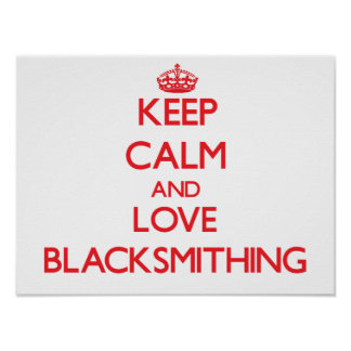 Keep calm and love Blacksmithing Poster