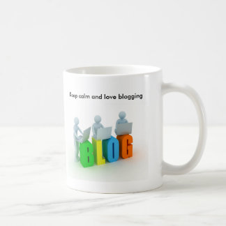 Keep calm and love blogging coffee mug