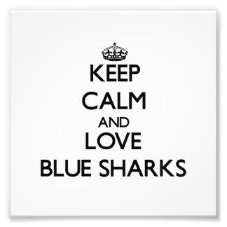 Keep calm and Love Blue Sharks Photo Art