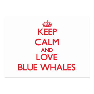 Keep calm and love Blue Whales Large Business Cards (Pack Of 100)