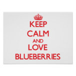 Keep calm and love Blueberries Poster