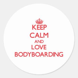 Keep calm and love Bodyboarding Classic Round Sticker