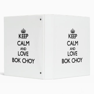 Keep calm and love Bok Choy 3 Ring Binder