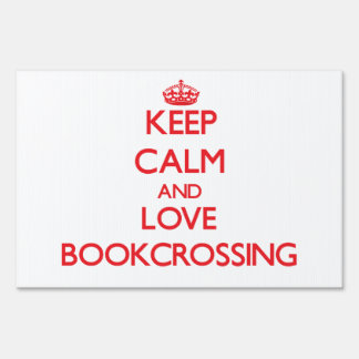 Keep calm and love Bookcrossing Lawn Sign