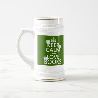 Keep Calm and Love Books (in any color) Beer Stein