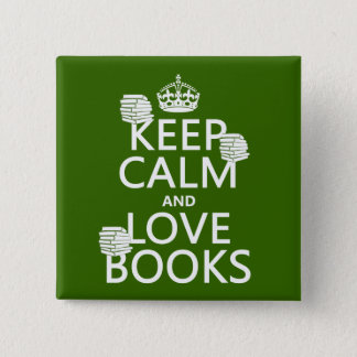 Keep Calm and Love Books (in any color) Button