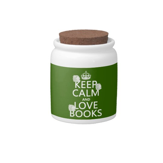 Keep Calm and Love Books (in any color) Candy Jar