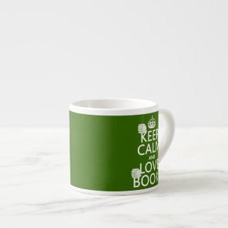 Keep Calm and Love Books (in any color) Espresso Cup