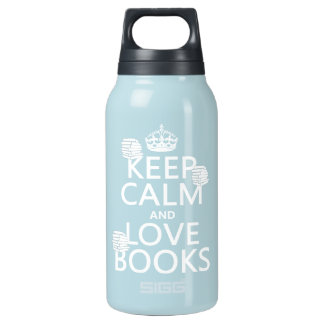 Keep Calm and Love Books (in any color) Insulated Water Bottle