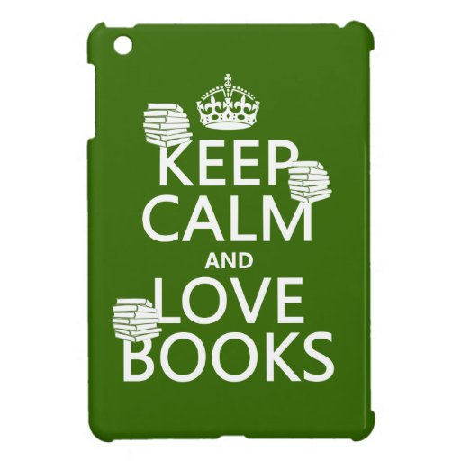 Keep Calm and Love Books (in any color) iPad Mini Case
