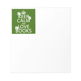 Keep Calm and Love Books (in any color) Memo Pads