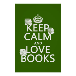 Keep Calm and Love Books (in any color) Poster