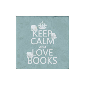 Keep Calm and Love Books (in any color) Stone Magnet