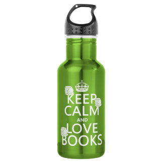 Keep Calm and Love Books (in any color) Water Bottle