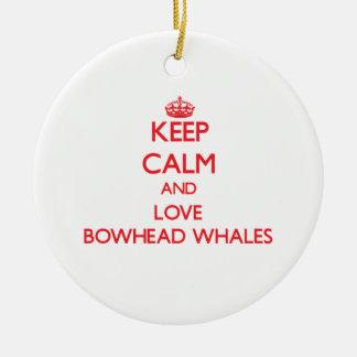 Keep calm and love Bowhead Whales Ornament