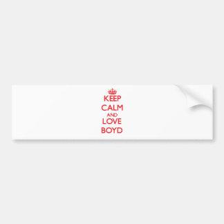 Keep calm and love Boyd Car Bumper Sticker