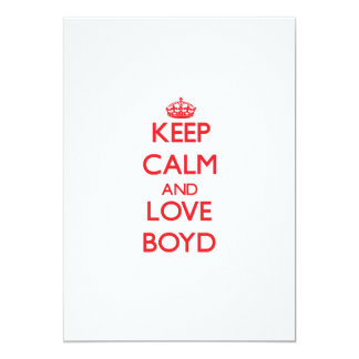 "Keep Calm and Love Boyd 5"" X 7"" Invitation Card"