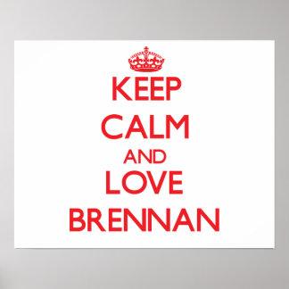Keep calm and love Brennan Posters