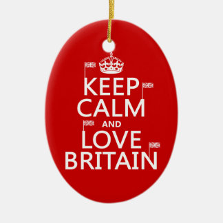 Keep Calm and Love Britain Ceramic Ornament