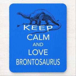 Keep Calm and Love Brontosaurus dinosaur print Mouse Pad