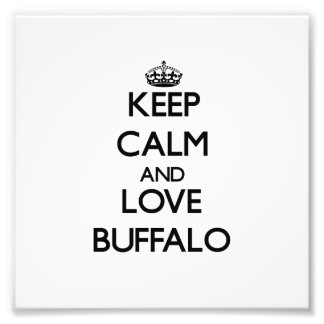 Keep Calm and love Buffalo Photo