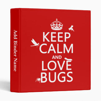 Keep Calm and Love Bugs (any background color) Binder