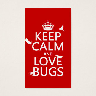Keep Calm and Love Bugs (any background color) Business Card