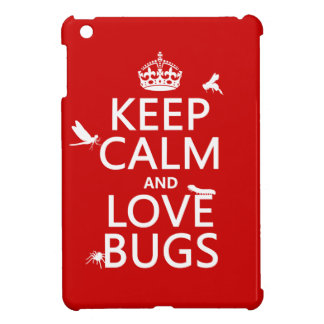 Keep Calm and Love Bugs (any background color) Cover For The iPad Mini
