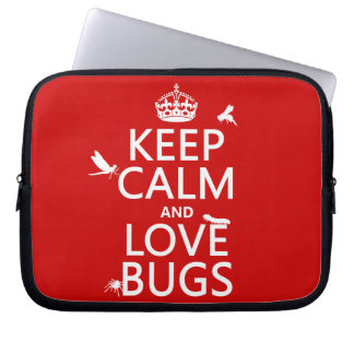 Keep Calm and Love Bugs (any background color) Laptop Sleeve