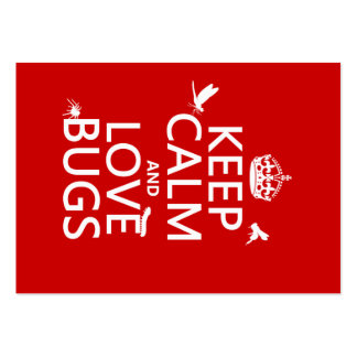 Keep Calm and Love Bugs (any background color) Large Business Card
