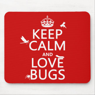 Keep Calm and Love Bugs (any background color) Mouse Pad