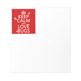 Keep Calm and Love Bugs (any background color) Memo Notepads
