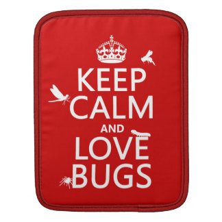 Keep Calm and Love Bugs (any background color) Sleeve For iPads