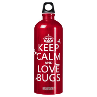 Keep Calm and Love Bugs (any background color) Water Bottle