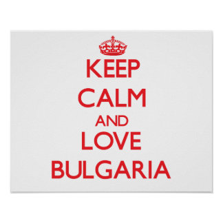 Keep Calm and Love Bulgaria Poster