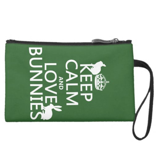 Keep Calm and Love Bunnies - all colors Wristlet Clutches