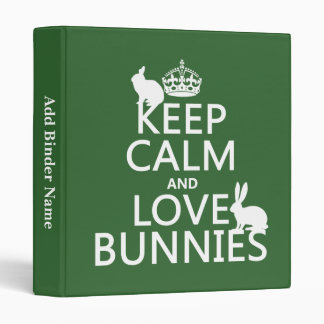 Keep Calm and Love Bunnies - all colors Binder
