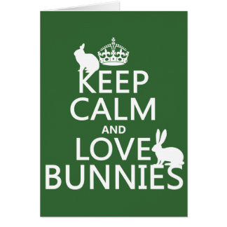 Keep Calm and Love Bunnies - all colors Greeting Card