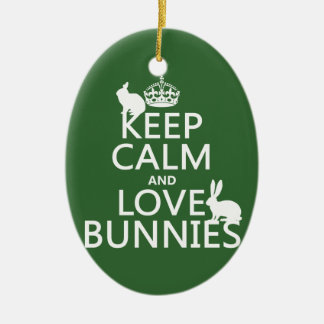Keep Calm and Love Bunnies - all colors Ceramic Ornament