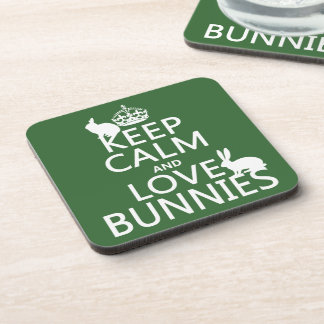 Keep Calm and Love Bunnies - all colors Drink Coaster